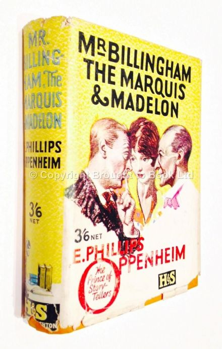 Mr Billingham The Marquis and Madelon by E Phillips Oppenheim First Edition Hodder & Stoughton 1927